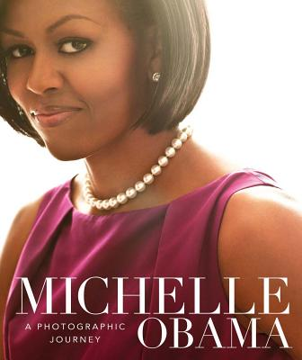 Michelle Obama: A Photographic Journey Cover Image