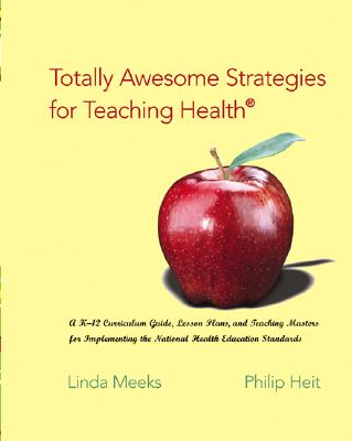 Cover for Totally Awesome Strategies for Teaching Health