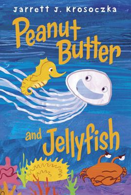 Cover for Peanut Butter and Jellyfish