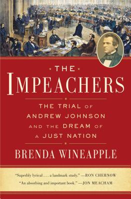 The Impeachers: The Trial of Andrew Johnson and the Dream of a Just Nation Cover Image