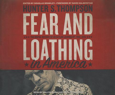 Fear and Loathing in America: The Brutal Odyssey of an Outlaw Journalist, 1968-1976 Cover Image