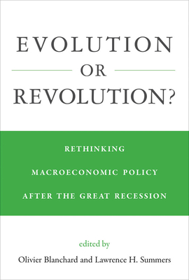 Evolution or Revolution?: Rethinking Macroeconomic Policy After the Great Recession Cover Image