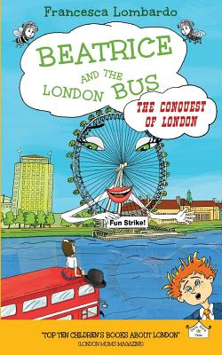 Beatrice and the London Bus: The Conquest of London Cover Image