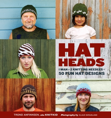 Hatheads: 1 Man + 2 Knitting Needles = 50 Fun Hat Designs Cover Image