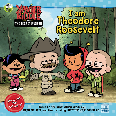 I Am Theodore Roosevelt (Xavier Riddle and the Secret Museum) Cover Image