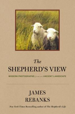 The Shepherd's View: Modern Photographs From an Ancient Landscape Cover Image