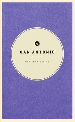 Wildsam Field Guides: San Antonio cover