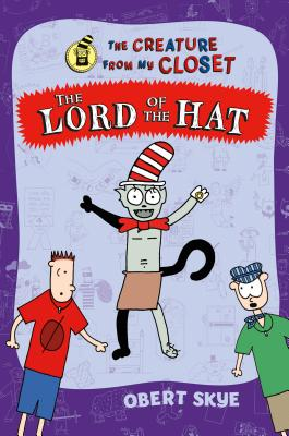 The Lord of the Hat (The Creature from My Closet #5) Cover Image