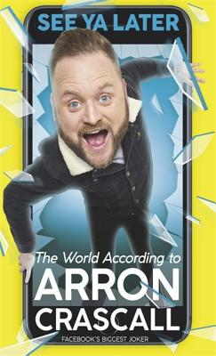 See Ya Later: The World According to Arron Crascall Cover Image