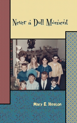 Never a Dull Moment: Memoir of a Life Lived Cover Image