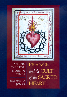 Cover for France and the Cult of the Sacred Heart