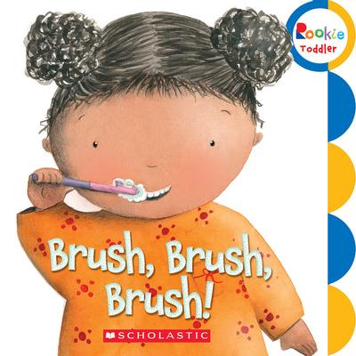 Brush, Brush, Brush! (Rookie Toddler) Cover Image