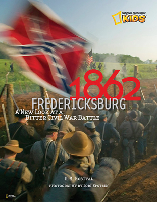 1862: Fredericksburg: A New Look at a Bitter Civil War Battle Cover Image