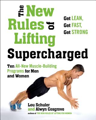 The New Rules of Lifting Supercharged: Ten All-New Muscle-Building Programs for Men and Women Cover Image