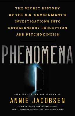 Phenomena: The Secret History of the U.S. Government's Investigations into Extrasensory Perception and Psychokinesis Cover Image