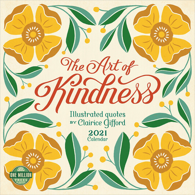 Art of Kindness 2021 Wall Calendar: Illustrated Quotes by Clairice Gifford Cover Image