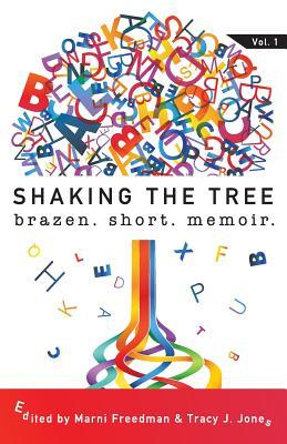 Shaking the Tree: Brazen. Short. Memoir. Cover Image