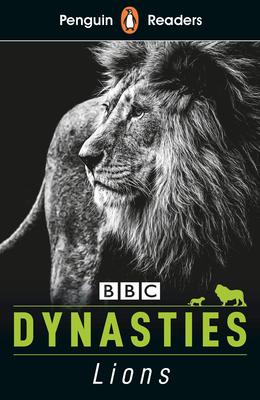 Penguin Reader Level 1: Dynasties: Lions (ELT Graded Reader): Level 1 (Penguin Readers) Cover Image
