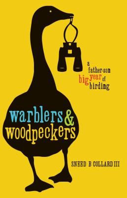 Warblers & Woodpeckers: A Father-Son Big Year of Birding Cover Image