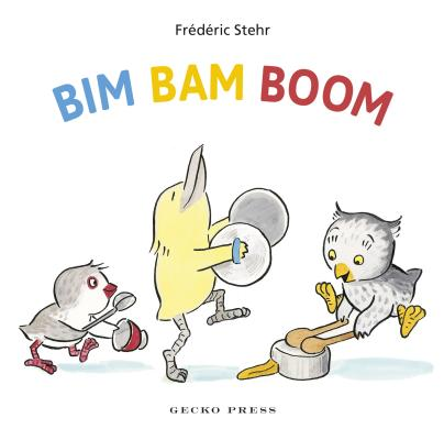 Bim Bam Boom (Gecko Press Titles) Cover Image