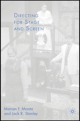 Directing for Stage and Screen Jack R. Stanley, Marian F. Monta