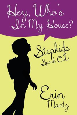Hey, Who's In My House? Stepkids Speak Out Cover Image