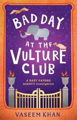 Bad Day at the Vulture Club: Baby Ganesh Agency Book 5 Cover Image
