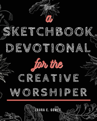 A Sketchbook Devotional for the Creative Worshiper Cover Image