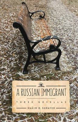 A Russian Immigrant: Three Novellas Cover Image