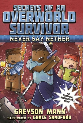 Never Say Nether: Secrets of an Overworld Survivor, #4 Cover Image