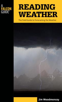 Reading Weather: The Field Guide To Forecasting The Weather, Second Edition Cover Image