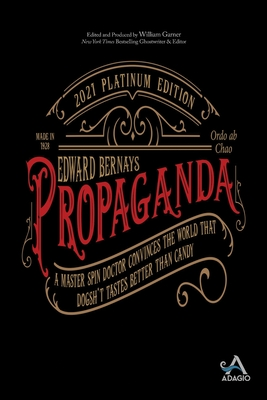 Propaganda: A Master Spin Doctor Convinces the World That Dogsh*t Tastes Better Than Candy Cover Image
