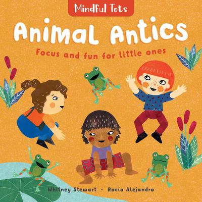 Mindful Tots: Animal Antics Cover Image