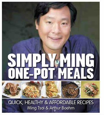 Simply Ming One-Pot Meals: Quick, Healthy & Affordable Recipes Cover Image