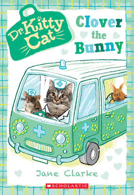 Clover the Bunny (Dr. KittyCat #2) Cover Image