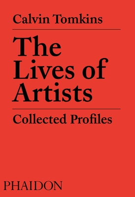 The Lives of Artists: Collected Profiles Cover Image