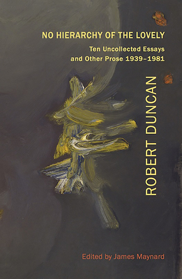 No Hierarchy of the Lovely: Ten Uncollected Essays and Other Prose 1939-1981 Cover Image