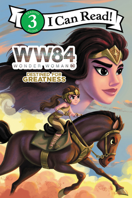 Wonder Woman 1984: Destined for Greatness (I Can Read Level 3) Cover Image