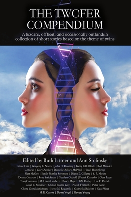 The Twofer Compendium: A bizarre, offbeat, and occasionally outlandish collection of short stories based on the theme of twins Cover Image