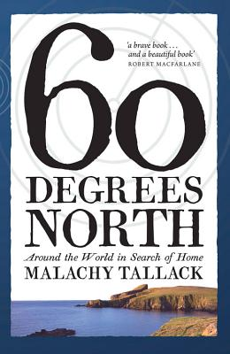 Sixty Degrees North: Around the World in Search of Home Cover Image
