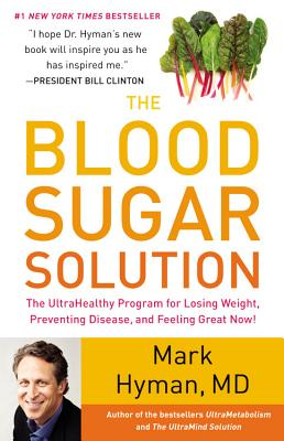 The Blood Sugar Solution: The UltraHealthy Program for Losing Weight, Preventing Disease, and Feeling Great Now! Cover Image