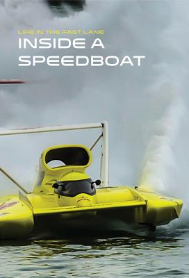 Inside a Speedboat (Life in the Fast Lane) Cover Image