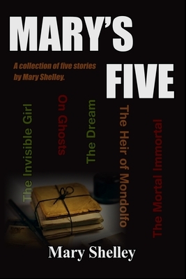 Mary's Five: A Collection of Five Stories by Mary Shelley Cover Image