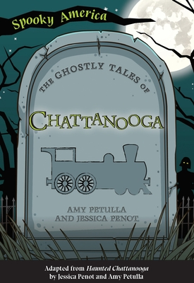 The Ghostly Tales of Chattanooga Cover Image