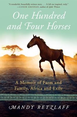 One Hundred and Four Horses: A Memoir of Farm and Family, Africa and Exile Cover Image