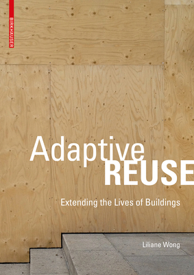 Adaptive Reuse: Extending the Lives of Buildings Cover Image