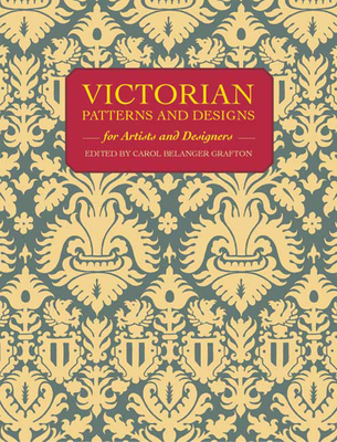 Victorian Patterns and Designs for Artists and Designers (Dover Pictorial Archive) Cover Image