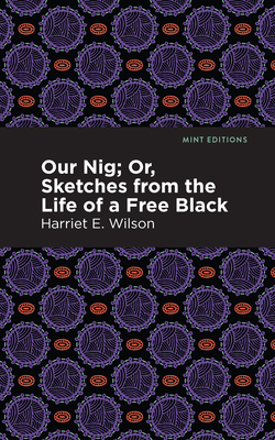 Our Nig; Or, Sketches from the Life of a Free Black Cover Image