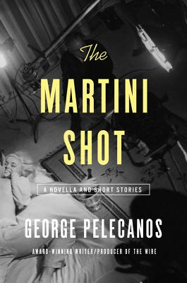 The Martini Shot: A Novella and Stories Cover Image