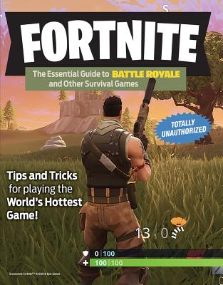 Fortnite: The Essential Guide to Battle Royale and Other Survival Games Cover Image